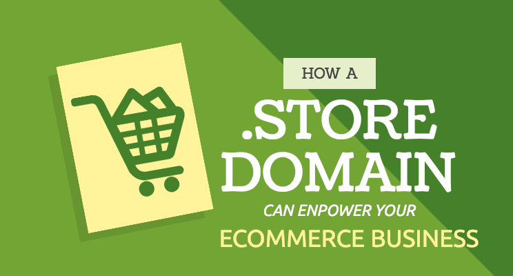 How a .STORE Domain can empower your eCommerce Business