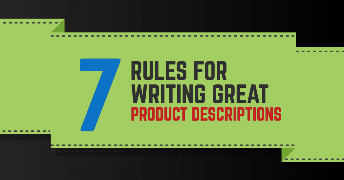 7 Rules For Writing Great Product Descriptions